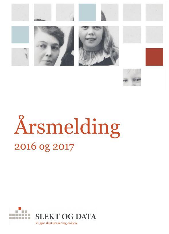 Forsiden på Slekt og Datas årsmelding 2016 og 2017